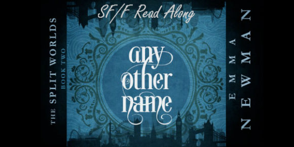 Any Other Name (Split Worlds #2) by Emma Newman, readalong