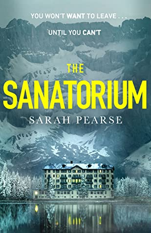The Sanatorium by Sarah Pearse | Books and travelling with Lynn